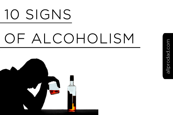 10 Signs of an alcoholic - allprodad